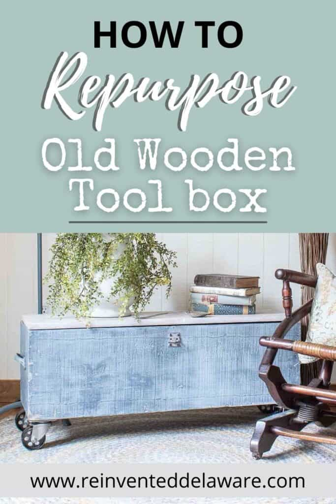 graphic for Pinterest showing repurposed old wooden toolbox