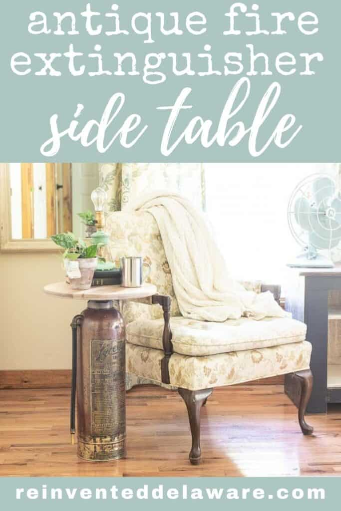 Pinterest graphic showing staged repurposed antique fire extinguisher side table with various items on table top sitting next to a chair
