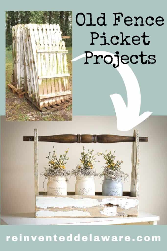 Pinterest graphic showing before and after of reclaimed old fence pickets