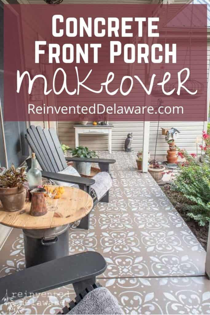 Pinterest Graphic showing front porch after makeover and text overlay for blog post tutorial on ReinventedDelaware.com