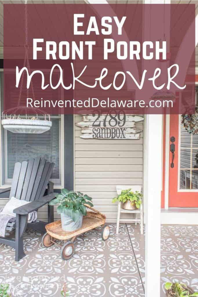 Pinterest graphic showing a front porch after makeover with text overlay saying Easy Front Porch Makeover Reinvented Delaware.com