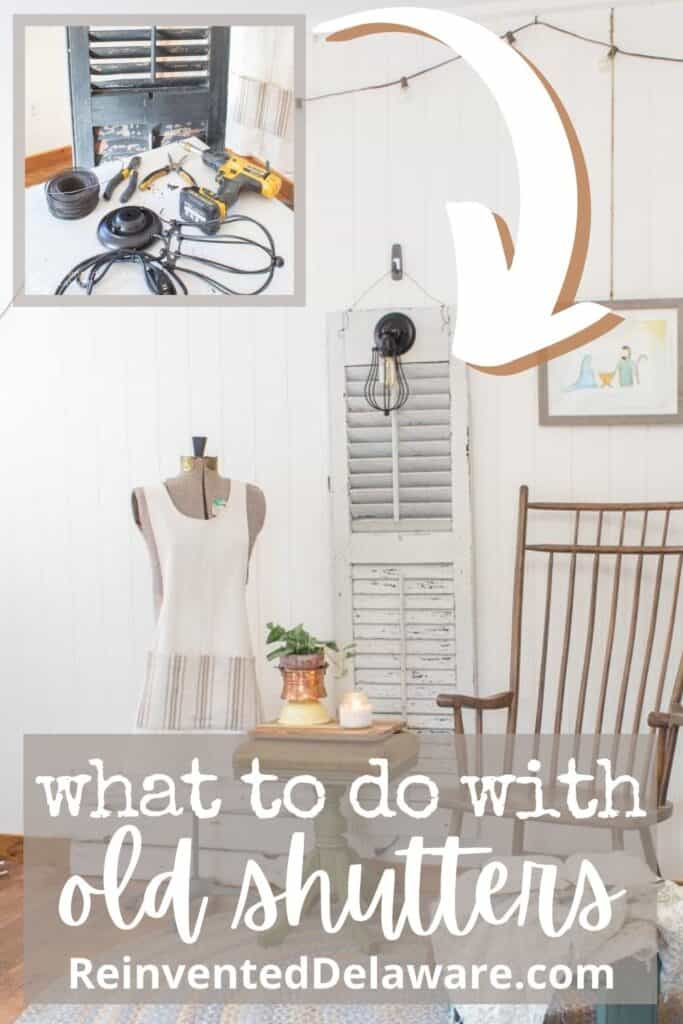 """Pinterest graphic showing home decor including a repurposed shutter with text overlay """"what to do with old shutters"""" ReinventedDelaware.com"""